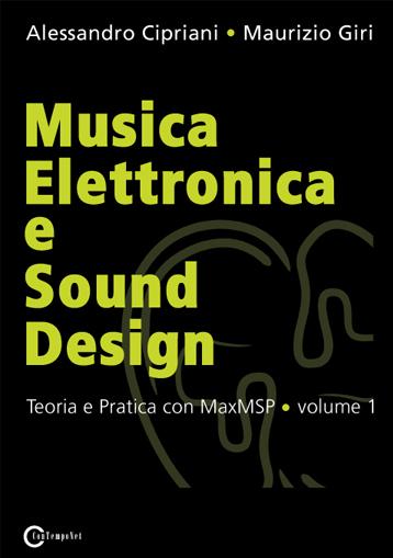 Musica Elettronica e Sound Design, Alessandro Cipriani e Maurizio Giri